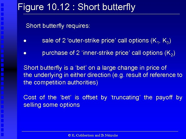 Figure 10. 12 : Short butterfly requires: sale of 2 'outer-strike price' call options