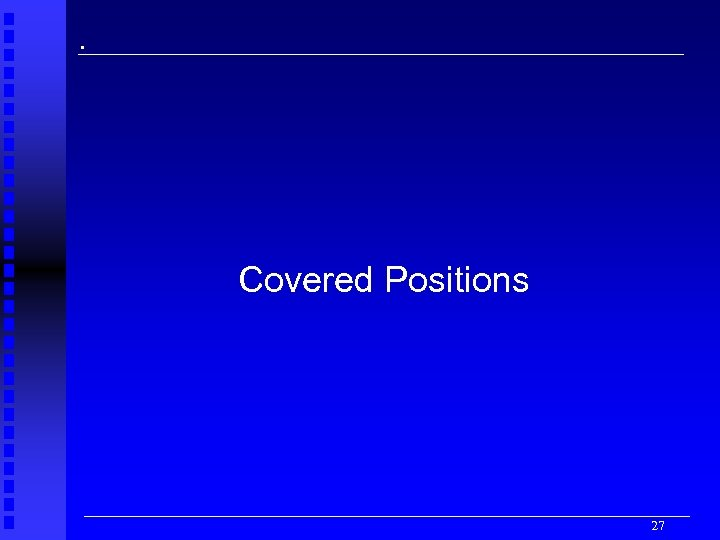 . Covered Positions 27