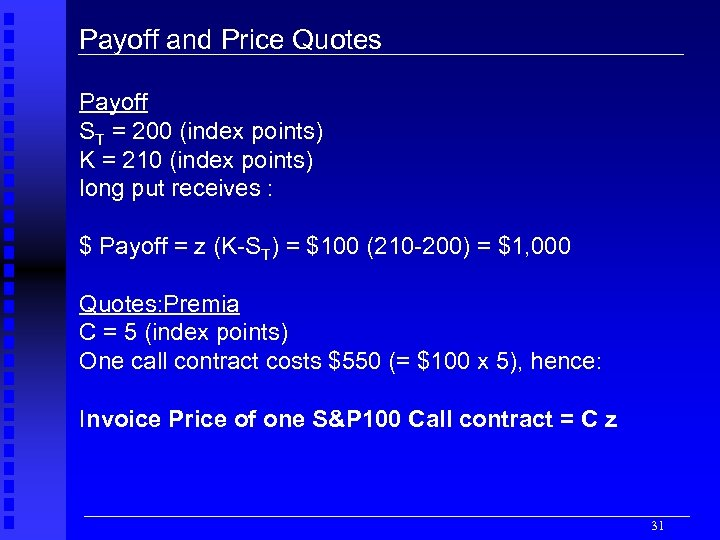 Payoff and Price Quotes Payoff ST = 200 (index points) K = 210 (index