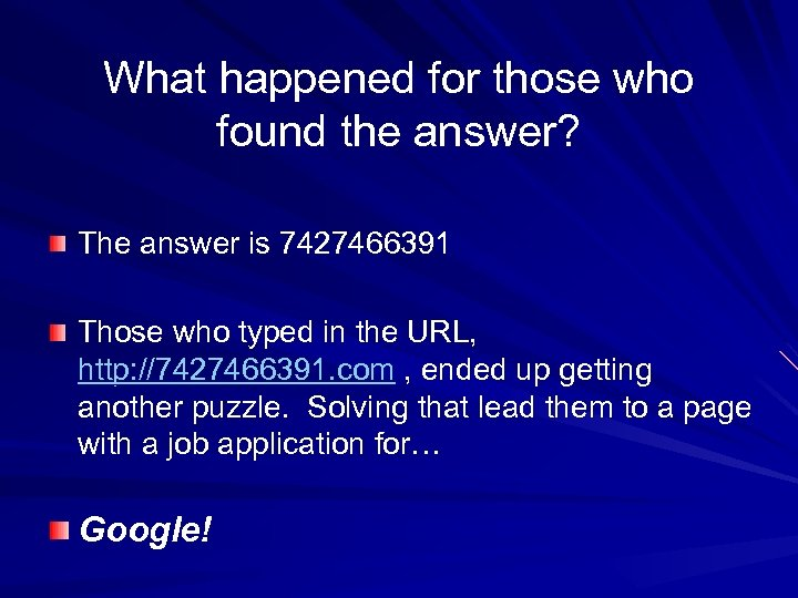 What happened for those who found the answer? The answer is 7427466391 Those who