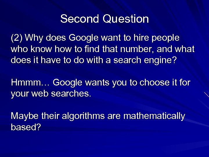 Second Question (2) Why does Google want to hire people who know how to