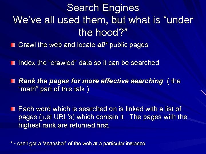 """Search Engines We've all used them, but what is """"under the hood? """" Crawl"""