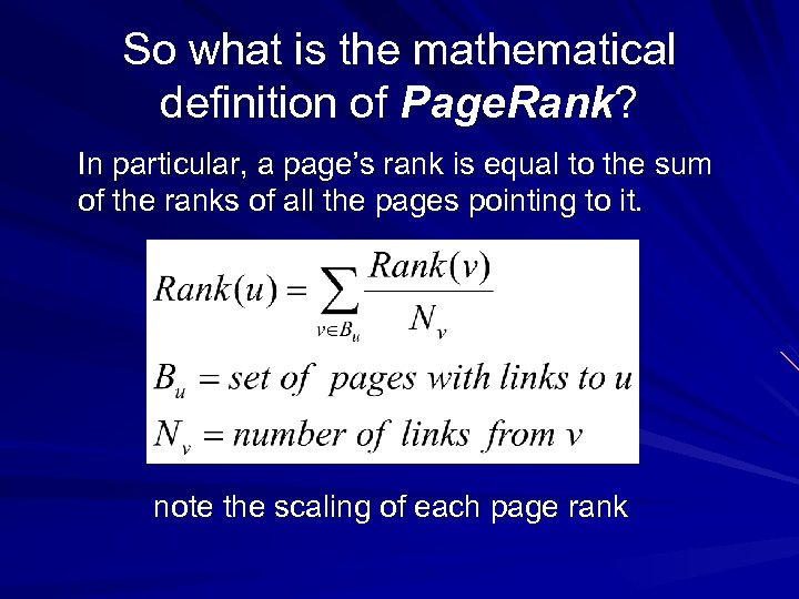 So what is the mathematical definition of Page. Rank? In particular, a page's rank