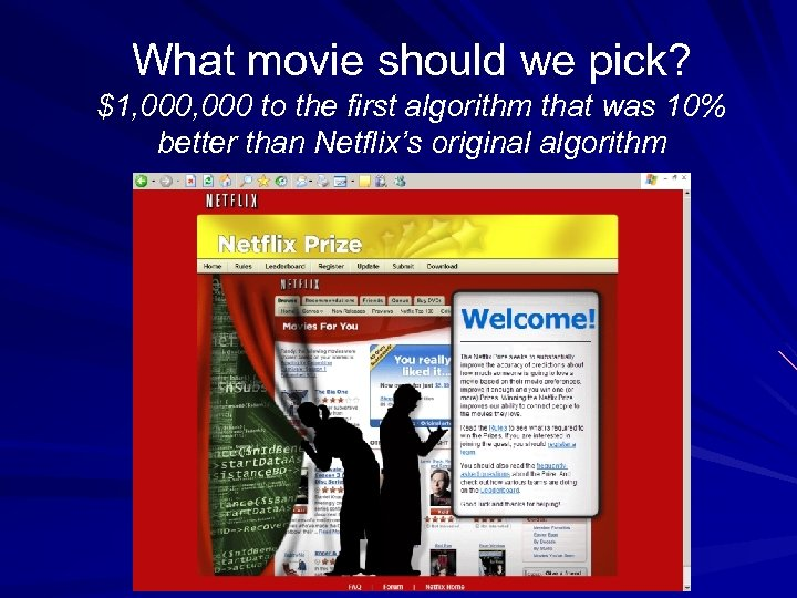 What movie should we pick? $1, 000 to the first algorithm that was 10%