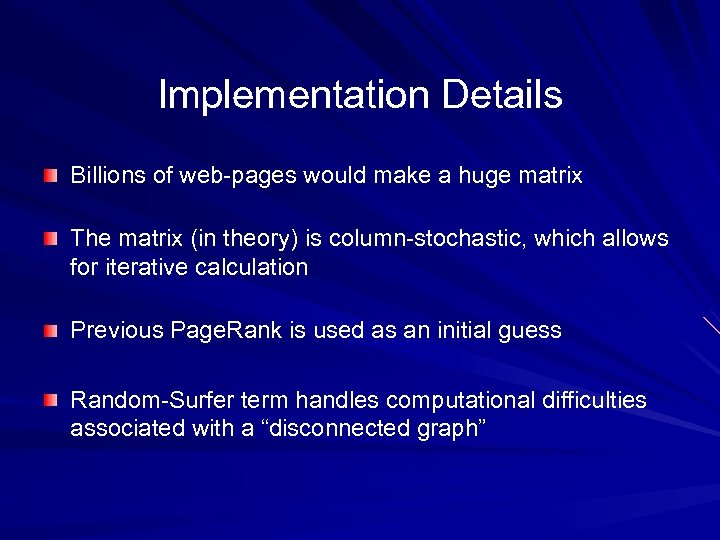 Implementation Details Billions of web-pages would make a huge matrix The matrix (in theory)
