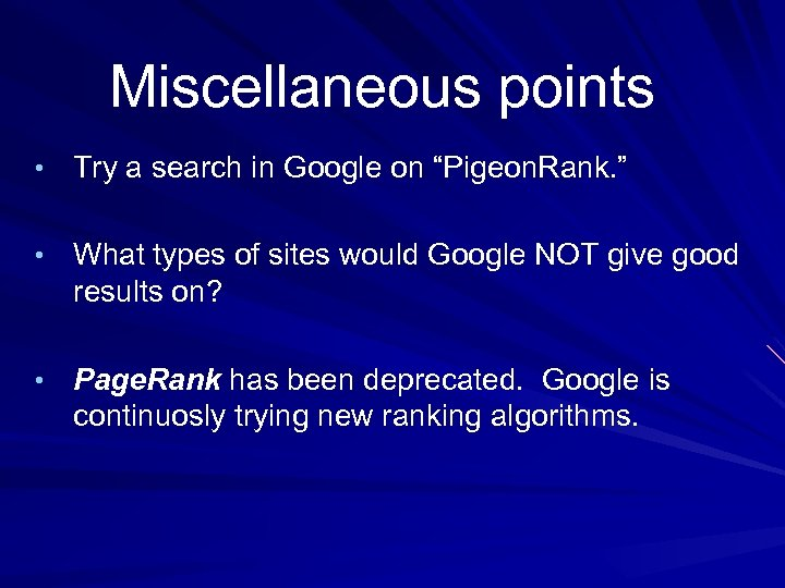 """Miscellaneous points • Try a search in Google on """"Pigeon. Rank. """" • What"""