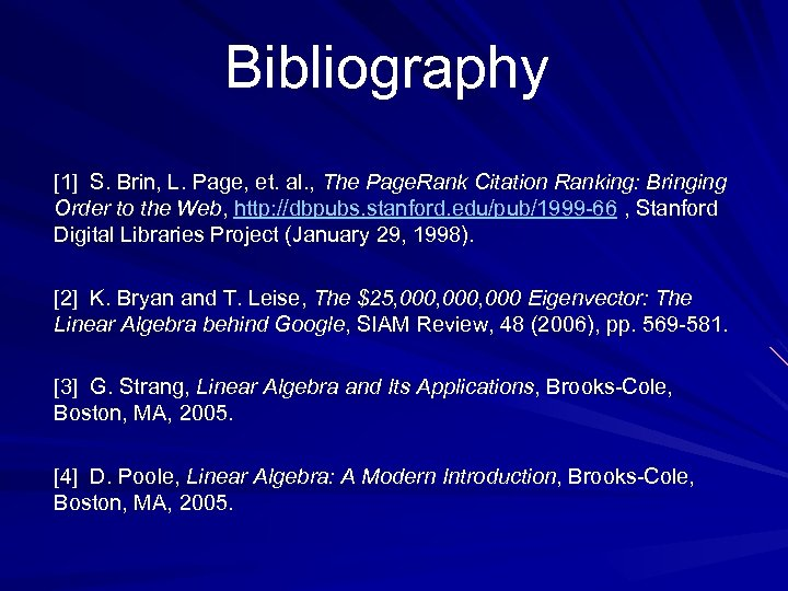 Bibliography [1] S. Brin, L. Page, et. al. , The Page. Rank Citation Ranking:
