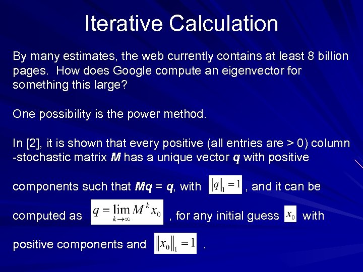 Iterative Calculation By many estimates, the web currently contains at least 8 billion pages.