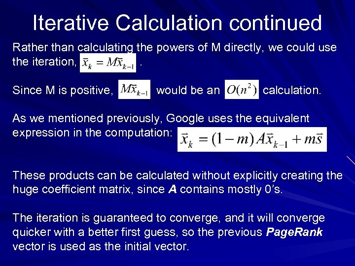Iterative Calculation continued Rather than calculating the powers of M directly, we could use