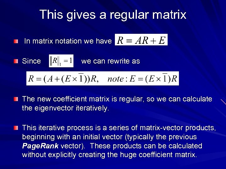 This gives a regular matrix In matrix notation we have Since we can rewrite