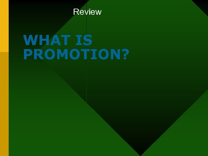 Review WHAT IS PROMOTION?