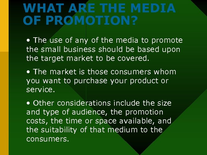 WHAT ARE THE MEDIA OF PROMOTION? • The use of any of the media