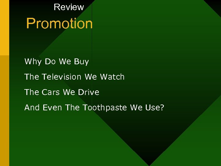 Review Promotion Why Do We Buy The Television We Watch The Cars We Drive