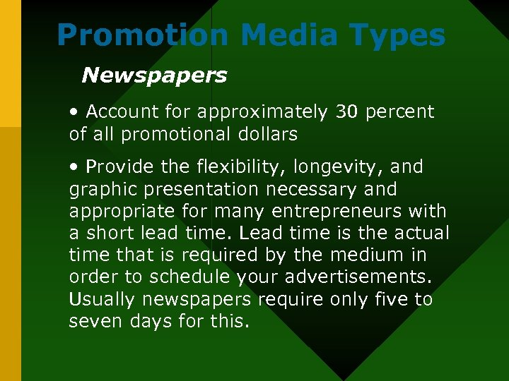 Promotion Media Types Newspapers • Account for approximately 30 percent of all promotional dollars