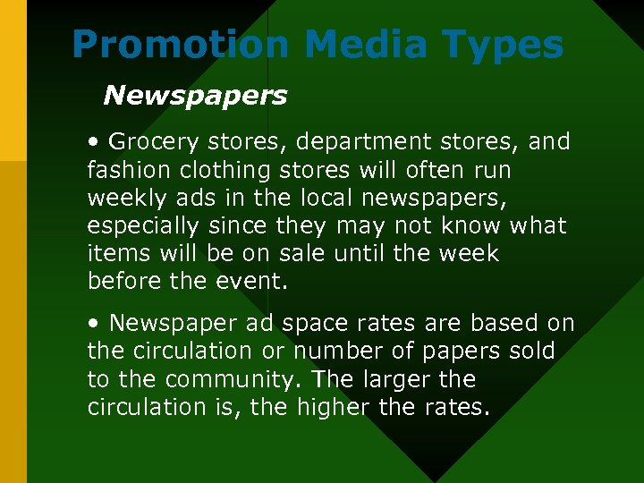 Promotion Media Types Newspapers • Grocery stores, department stores, and fashion clothing stores will