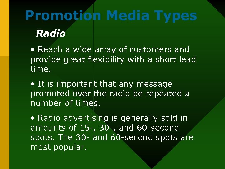 Promotion Media Types Radio • Reach a wide array of customers and provide great