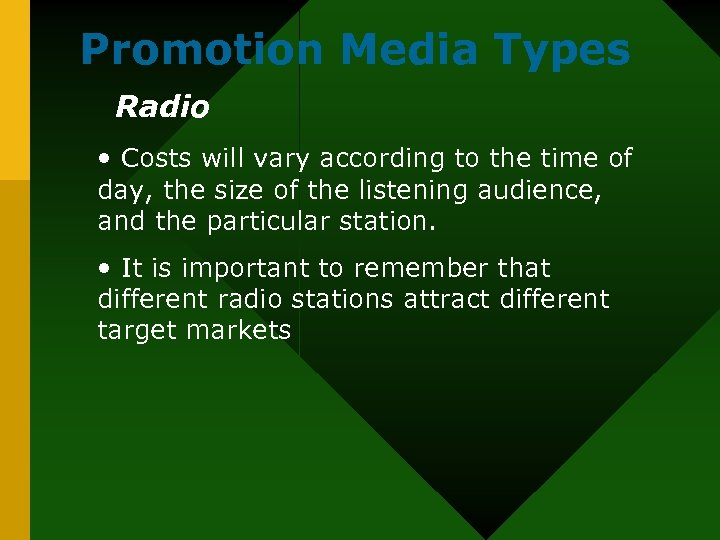 Promotion Media Types Radio • Costs will vary according to the time of day,