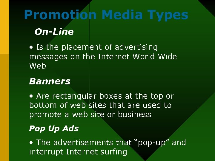 Promotion Media Types On-Line • Is the placement of advertising messages on the Internet