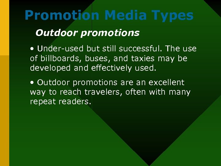 Promotion Media Types Outdoor promotions • Under-used but still successful. The use of billboards,