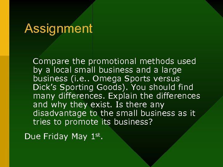 Assignment Compare the promotional methods used by a local small business and a large
