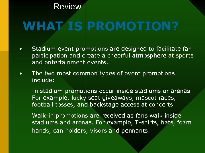 Review WHAT IS PROMOTION? • Stadium event promotions are designed to facilitate fan participation