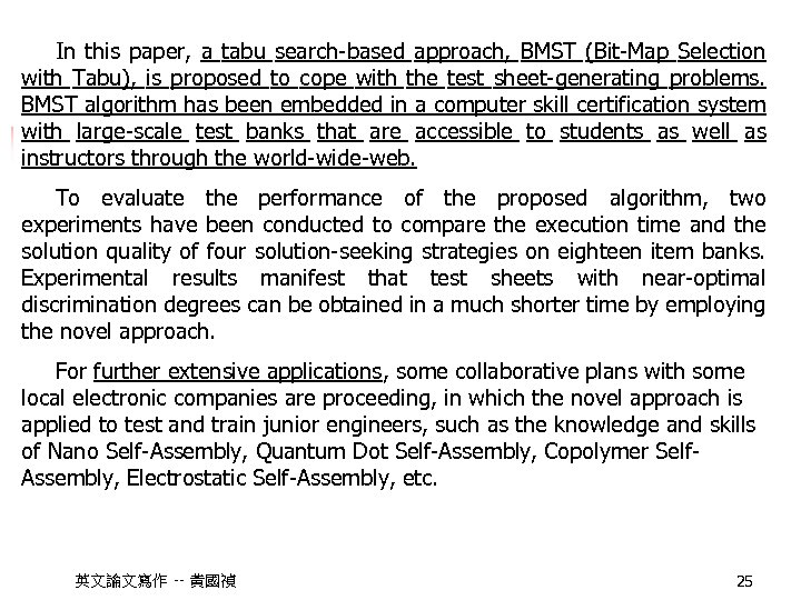 In this paper, a tabu search-based approach, BMST (Bit-Map Selection with Tabu), is proposed