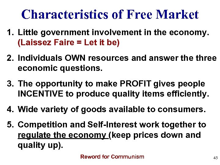 Characteristics of Free Market 1. Little government involvement in the economy. (Laissez Faire =