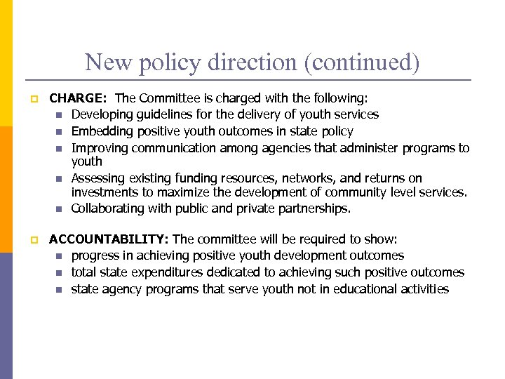 New policy direction (continued) p CHARGE: The Committee is charged with the following: n