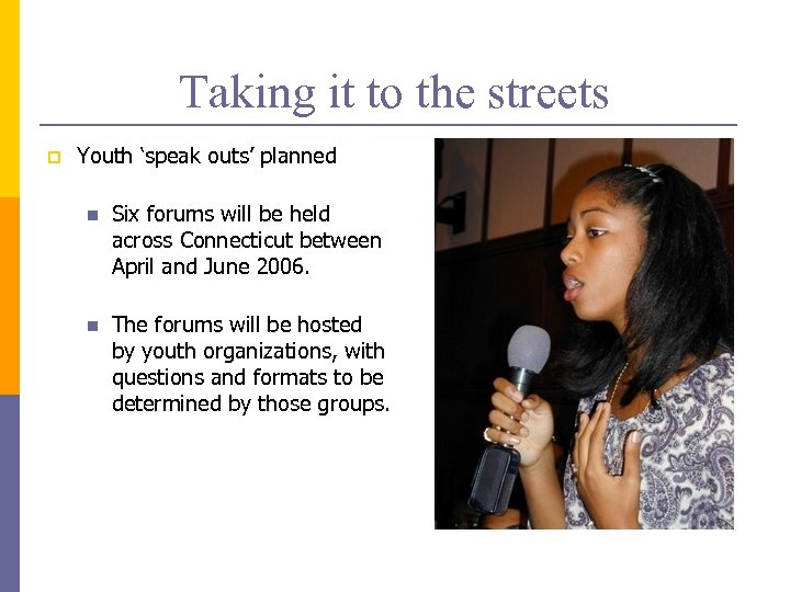 Taking it to the streets p Youth 'speak outs' planned n Six forums will