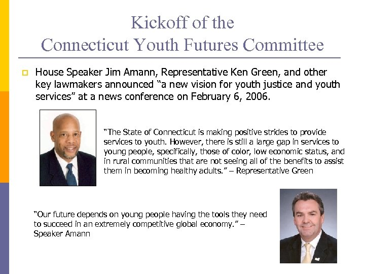 Kickoff of the Connecticut Youth Futures Committee p House Speaker Jim Amann, Representative Ken