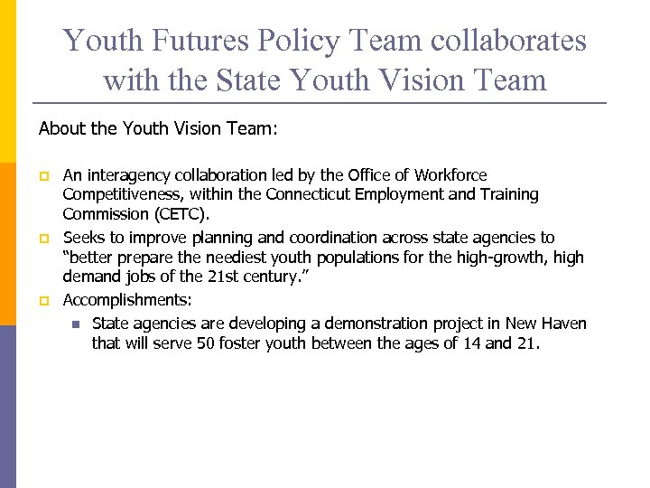Youth Futures Policy Team collaborates with the State Youth Vision Team About the Youth