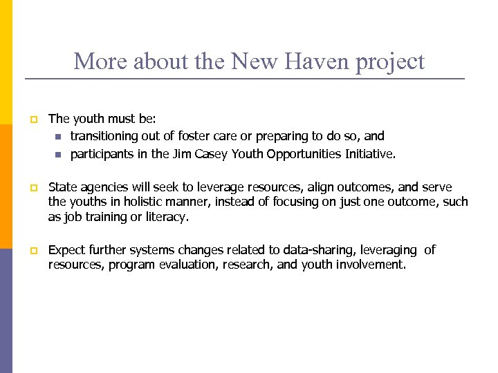 More about the New Haven project p The youth must be: n transitioning out