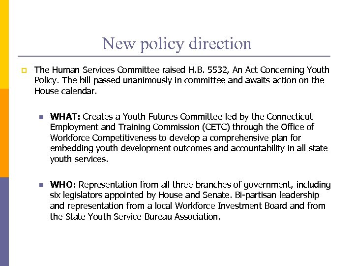 New policy direction p The Human Services Committee raised H. B. 5532, An Act