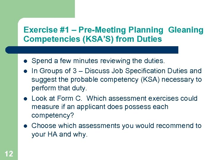Exercise #1 – Pre-Meeting Planning Gleaning Competencies (KSA'S) from Duties 12 Spend a few