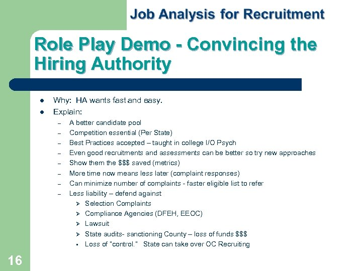 Role Play Demo - Convincing the Hiring Authority Why: HA wants fast and easy.