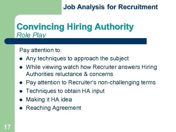 Convincing Hiring Authority Role Play Pay attention to: Any techniques to approach the subject