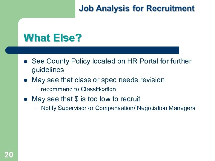 What Else? See County Policy located on HR Portal for further guidelines May see