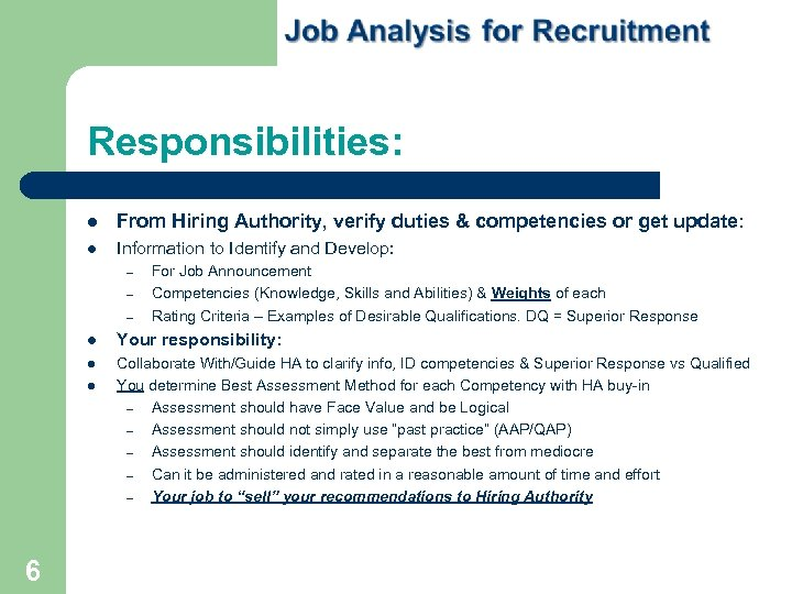 Responsibilities: From Hiring Authority, verify duties & competencies or get update: Information to Identify