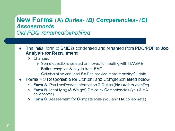 New Forms (A) Duties- (B) Competencies- (C) Assessments Old PDQ renamed/simplified The initial form