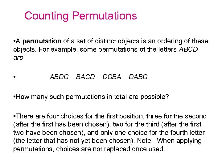 Counting Permutations • A permutation of a set of distinct objects is an ordering