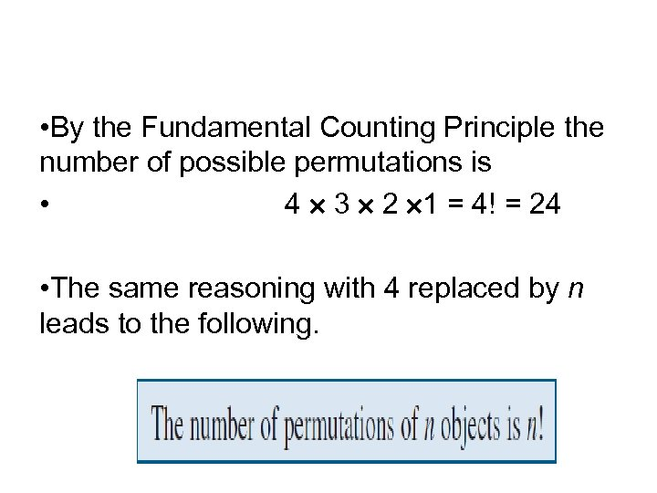 Counting Permutations • By the Fundamental Counting Principle the number of possible permutations is