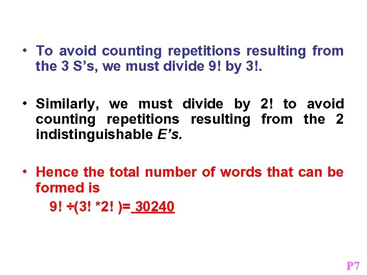 • To avoid counting repetitions resulting from the 3 S's, we must divide