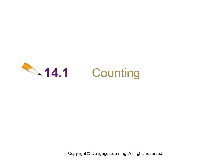 14. 1 Counting Copyright © Cengage Learning. All rights reserved.