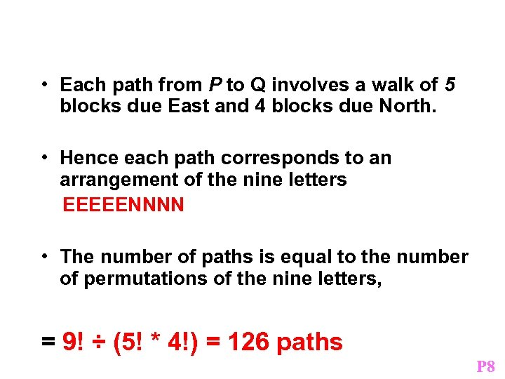 • Each path from P to Q involves a walk of 5 blocks