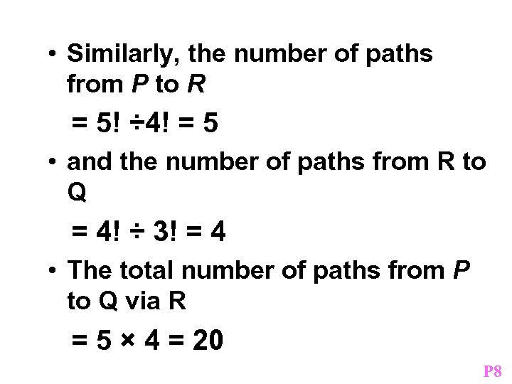 • Similarly, the number of paths from P to R = 5! ÷