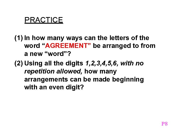 """PRACTICE (1) In how many ways can the letters of the word """"AGREEMENT"""" be"""