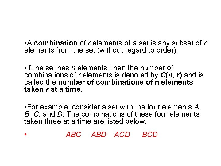 Counting Combinations • A combination of r elements of a set is any subset