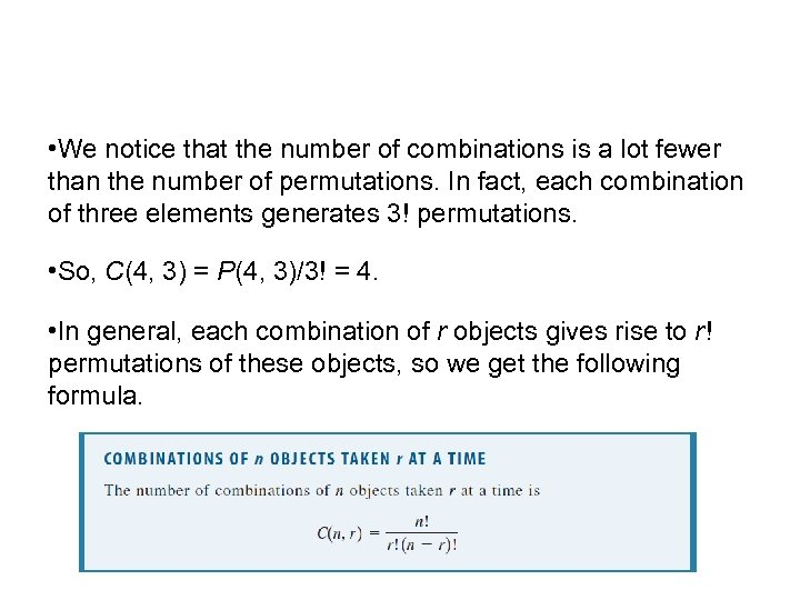 Counting Combinations • We notice that the number of combinations is a lot fewer