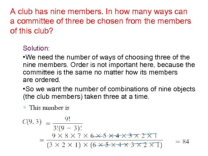 A club has nine members. In how many ways can a committee of three