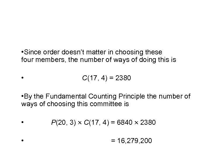 cont'd Example 10 – Solution • Since order doesn't matter in choosing these four